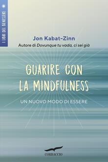Guarire con la mindfulness. Un nuovo modo di essere.pdf