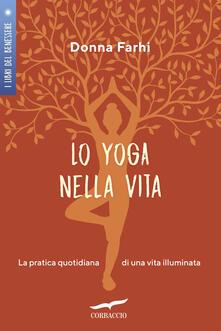 Listadelpopolo.it Lo yoga nella vita. La pratica quotidiana di una vita illuminata Image