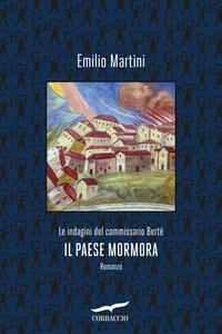 Libro Il paese mormora. Le indagini del commissario Berté Emilio Martini