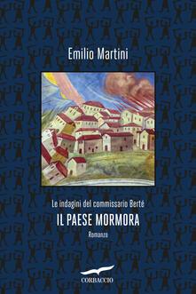 Il paese mormora. Le indagini del commissario Berté - Emilio Martini - copertina