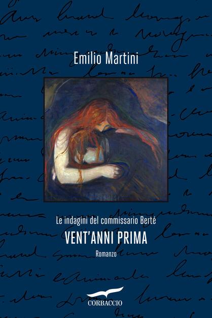 Vent'anni prima. Le indagini del commissario Berté - Emilio Martini - Libro  - Corbaccio - Narratori Corbaccio   IBS