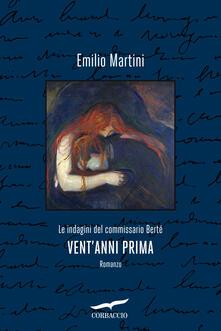 Vent'anni prima. Le indagini del commissario Berté - Emilio Martini - copertina