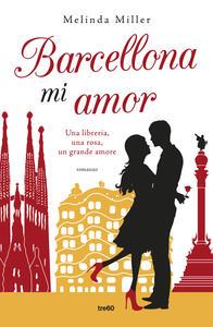 Barcellona mi amor - Melinda Miller - copertina