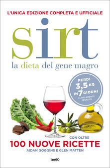 Sirt. La dieta del gene magro - Aidan Goggins,Glen Matten,Maddalena Togliani - ebook