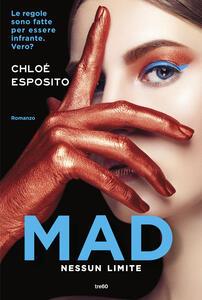 Mad. Nessun limite - Chloé Esposito - copertina