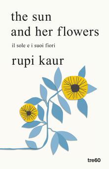 The sun and her flowers. Il sole e i suoi fiori - Rupi Kaur - copertina