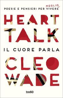 Heart Talk. Il cuore parla. Poesie e pensieri per vivere meglio.pdf