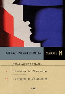 Gli archivi segreti della sezione M: Il mistero dell'homunculus-Il segreto dell'alchimista - Carlo Alberto Orlandi - ebook
