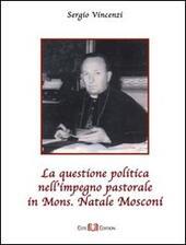 La questione politica nell'impegno pastorale in mons. Natale Mosconi