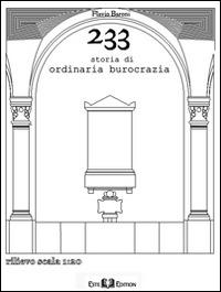 233 storia di ordinaria burocrazia - Baroni Flavio - wuz.it