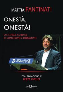 Onestà, onestà! Un 5 Stelle al meeting di Comunione e Liberazione - Mattia Fantinati - ebook