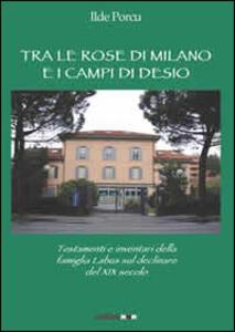 Tra le rose di Milano e i campi di Desio. testamenti e inventari della famiglia Labus sul declinare del XIX secolo