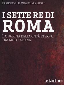 Secchiarapita.it I sette re di Roma. La nascita della città eterna tra mito e storia Image