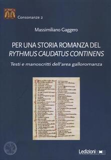 Rallydeicolliscaligeri.it Per una storia romanza del «Rythmus Caudatus Continens». Testi e manoscritti dell'area galloromanza Image