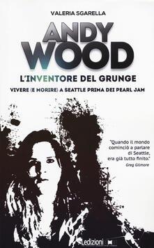 Listadelpopolo.it Andy Wood. L'inventore del grunge. Vivere (e morire) a Seattle prima dei Pearl Jam Image