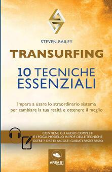 Fondazionesergioperlamusica.it Transurfing. 10 tecniche essenziali. Impara a usare lo straordinario sistema per cambiare la tua realtà e ottenere il meglio Image
