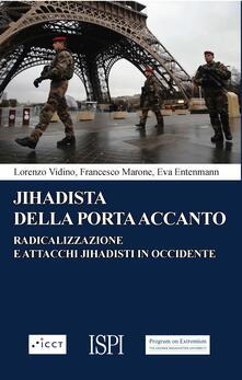 Jihadista della porta accanto. Radicalizzazione e attacchi jihadisti in Occidente