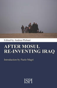 After Mosul. Re-inventing Iraq