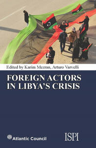 Foreign Actors in Libya's Crisis