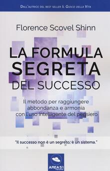 Secchiarapita.it La formula segreta del successo. Il metodo per raggiungere abbondanza e armonia con l'uso intelligente del pensiero Image