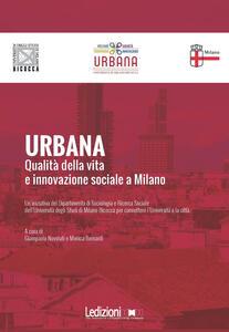 Urbana. Qualità della vita e innovazione sociale a Milano