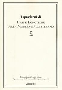 I quaderni di prassi ecdotiche della modernità letteraria (2017). Vol. 2
