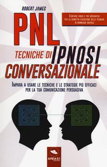 Camfeed.it PNL. Tecniche di ipnosi conversazionale. Impara a usare le tecniche e le strategie più efficaci per la tua comunicazione persuasiva. Con Contenuto digitale per download e accesso on line Image