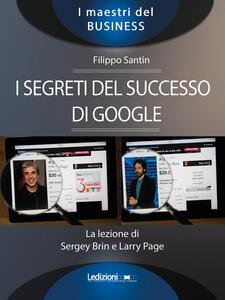 I segreti del successo di Google. La lezione di Sergey Brinn e Larry Page