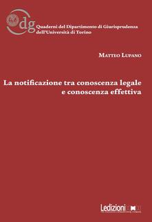 La notificazione tra conoscenza legale e conoscenza effettiva.pdf