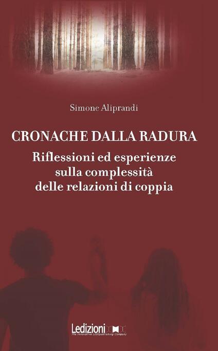 Cronache dalla radura. Riflessioni ed esperienze sulla complessità delle relazioni di coppia - Simone Aliprandi - ebook