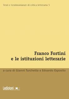 Franco Fortini e le istituzioni letterarie.pdf