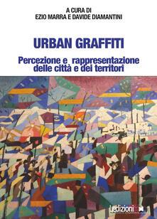 Urban Graffiti. Percezione e rappresentazione delle città e dei territori
