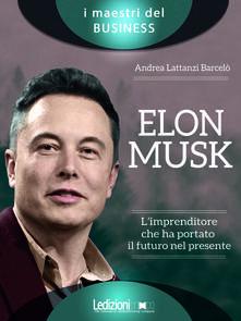 Camfeed.it Elon Musk. L'imprenditore che ha portato il futuro nel presente Image