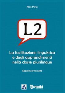 L2. La facilitazione linguistica e degli apprendimenti nella classe plurilingue