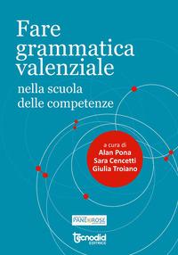 Fare grammatica valenziale nella scuola delle competenze - Pona Alan Cencetti S. Troiano G. - wuz.it