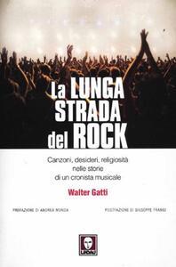 La lunga strada del rock. Canzoni, desideri, religiosità nelle storie di un cronista musicale
