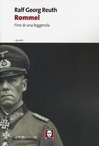 Rommel. Fine di una leggenda