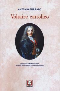 Libro Voltaire cattolico Antonio Gurrado