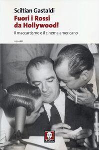 Libro Fuori i Rossi da Hollywood! Il maccartismo e il cinema americano Sciltian Gastaldi