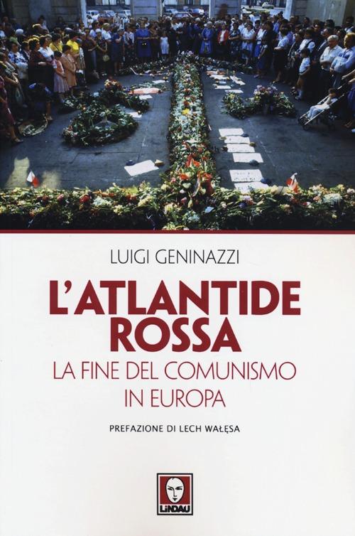 Image of L' Atlantide rossa. La fine del comunismo in Europa