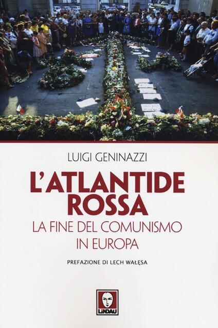L' Atlantide rossa. La fine del comunismo in Europa - Luigi Geninazzi - copertina