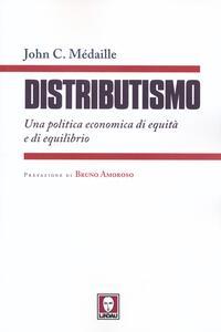 Libro Distributismo. Una politica economica di equità e di equilibrio John C. Médaille