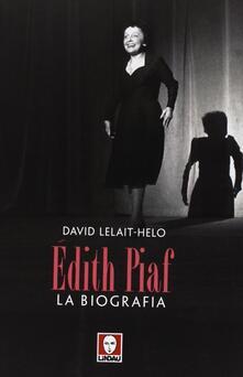 Rallydeicolliscaligeri.it Edith Piaf. La biografia Image