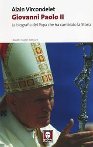 Giovanni Paolo II. La biografia del Papa che ha cambiato la storia