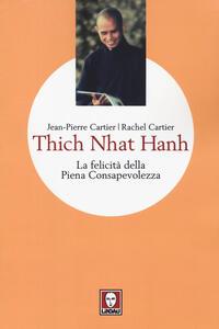 Thich Nhat Hanh. La felicità della Piena Consapevolezza
