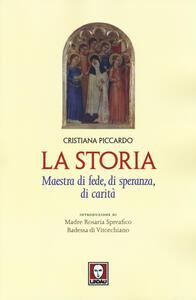 La storia. Maestra di fede, di speranza, di carità