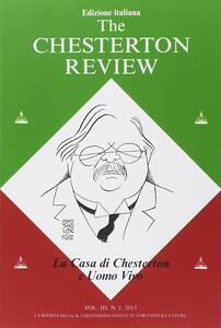 The Chesterton review. Vol. 3: La casa di Chesterton e uomo vivo.