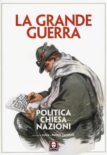 La grande guerra. Politica, Chiesa, nazioni.pdf