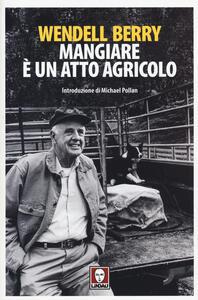Mangiare è un atto agricolo