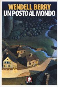 Libro Un posto al mondo Wendell Berry